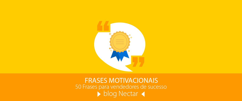 Frases Profissionais De Sucesso: 50 Frases Motivacionais Para Vendedores De Sucesso