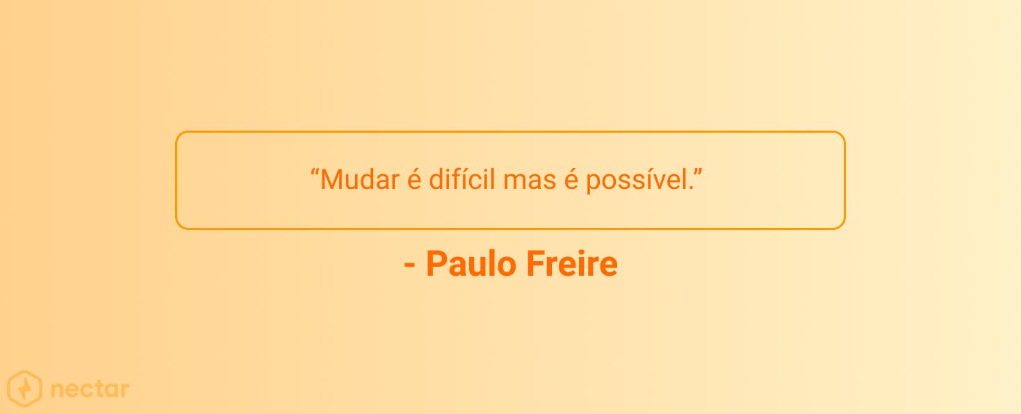 frases-motivacionais-para-vendedores-sucesso-Paulo-Freire-03