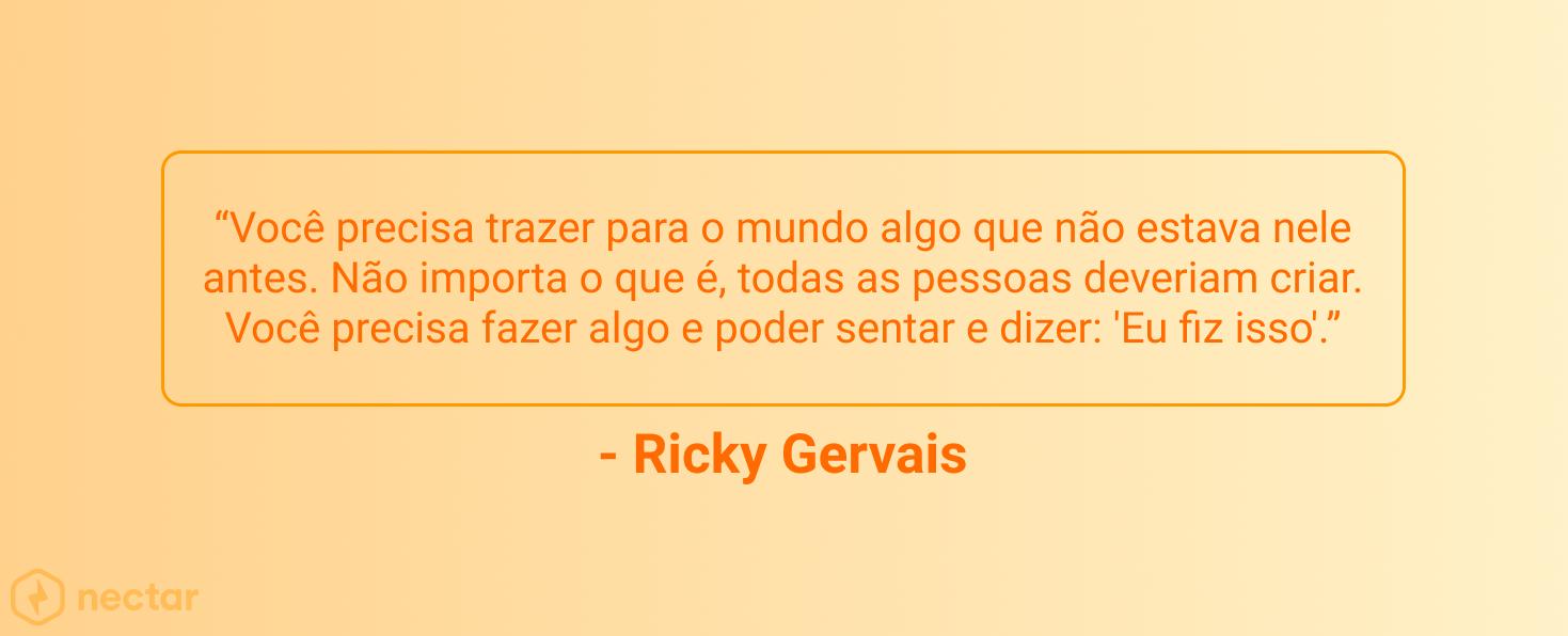 frases-motivacionais-para-vendedores-sucesso-Ricky-Gervais-13