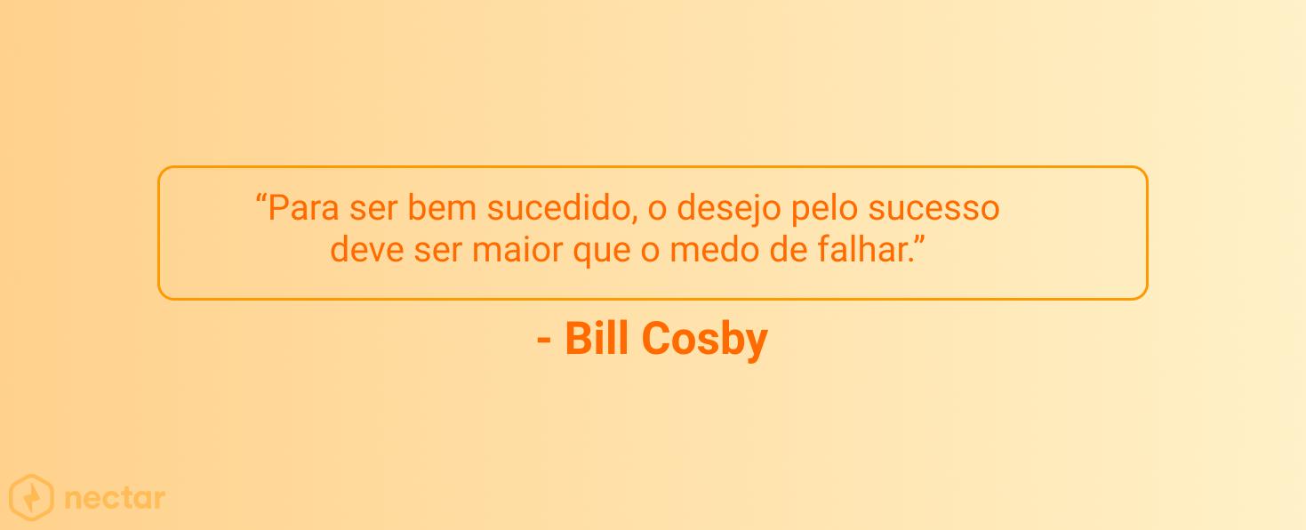 frases-motivacionais-para-vendedores-sucesso-bill-cosby-10
