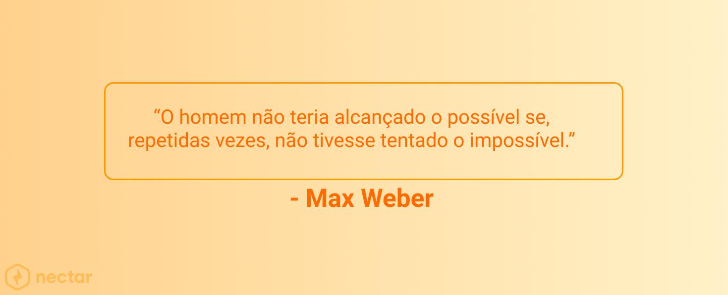 frases-motivacionais-para-vendedores-sucesso-max-weber-46