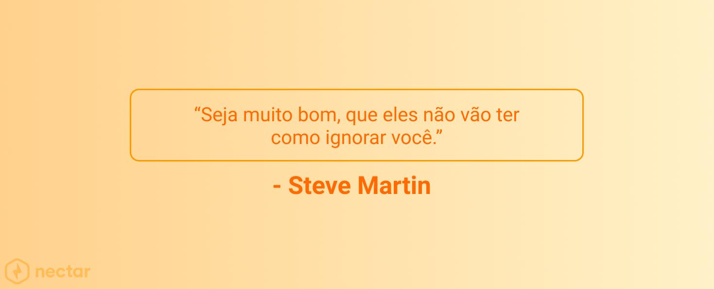 frases-motivacionais-para-vendedores-sucesso-steve-martin-07