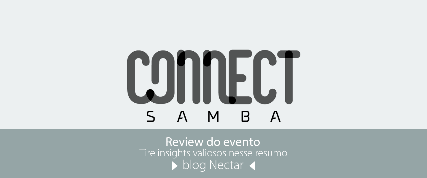 Connect Samba 2017 – Review do evento