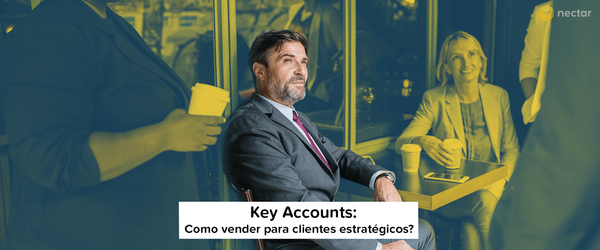 Key Accounts: Como vender para contas estratégicas?